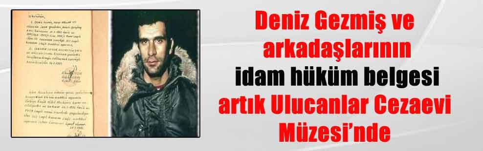 Deniz Gezmiş ve arkadaşlarının idam hüküm belgesi artık Ulucanlar Cezaevi Müzesi'nde