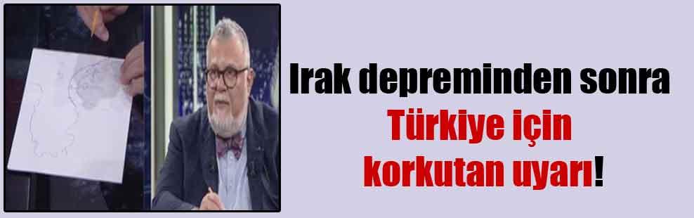 Irak depreminden sonra Türkiye için korkutan uyarı!