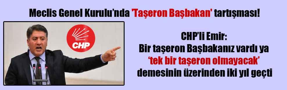 Meclis Genel Kurulu'nda 'Taşeron Başbakan' tartışması!