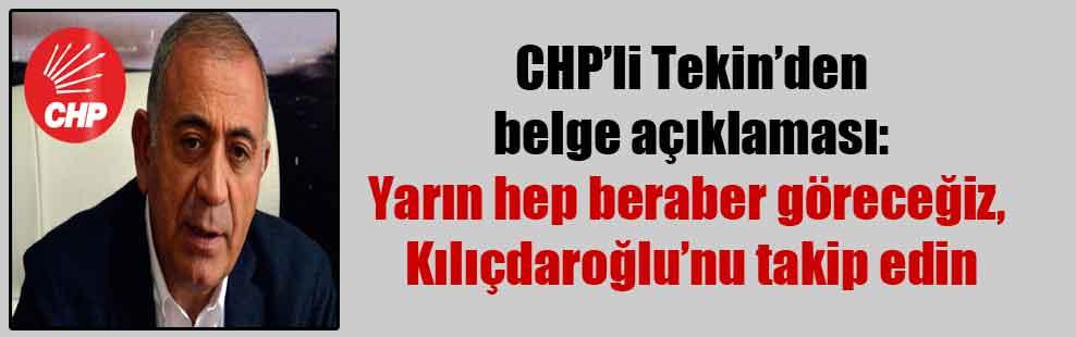 CHP'li Tekin'den belge açıklaması: Yarın hep beraber göreceğiz, Kılıçdaroğlu'nu takip edin