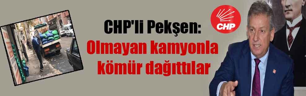CHP'li Pekşen: Olmayan kamyonla kömür dağıttılar