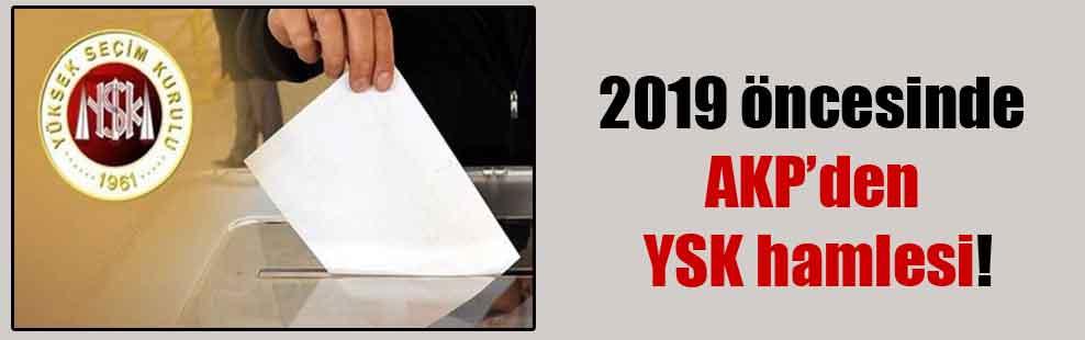 2019 öncesinde AKP'den YSK hamlesi!