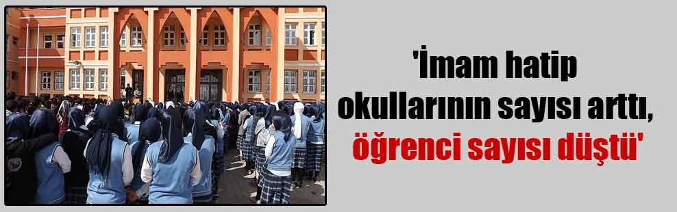 'İmam hatip okullarının sayısı arttı, öğrenci sayısı düştü'