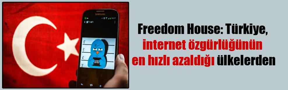 Freedom House: Türkiye, internet özgürlüğünün en hızlı azaldığı ülkelerden