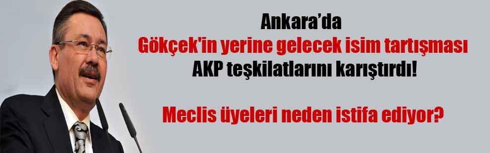 Ankara'da Gökçek'in yerine gelecek isim tartışması AKP teşkilatlarını karıştırdı