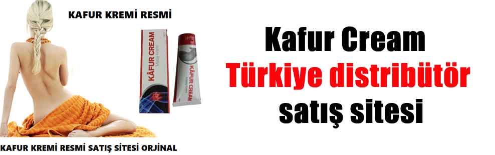 Kafur Cream Türkiye distribütör satış sitesi