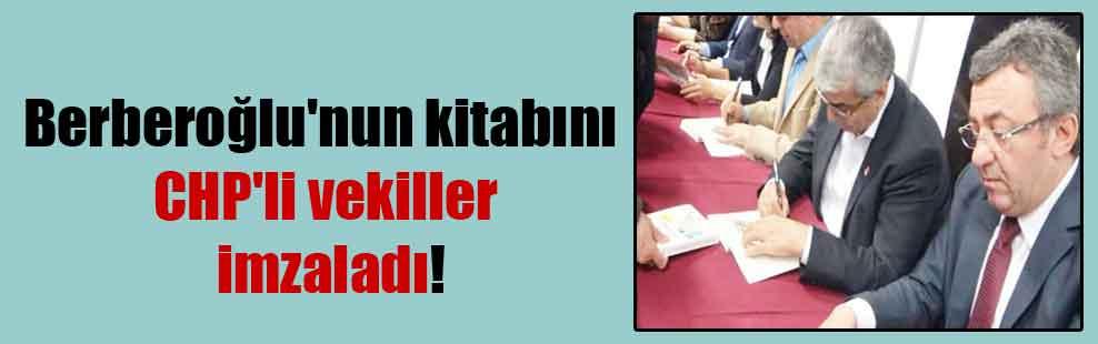 Berberoğlu'nun kitabını CHP'li vekiller imzaladı!