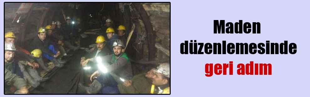 Maden düzenlemesinde geri adım