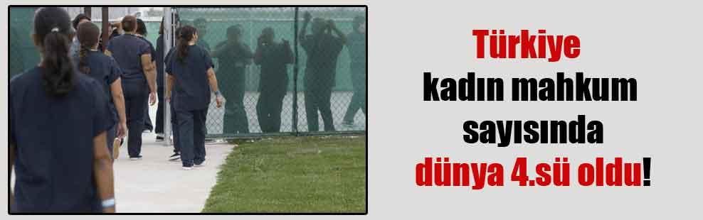 Türkiye kadın mahkum sayısında dünya 4.sü oldu!