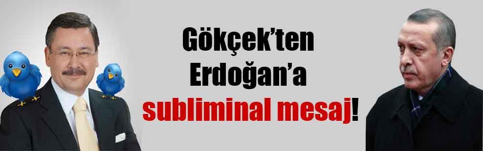 Gökçek'ten Erdoğan'a subliminal mesaj!