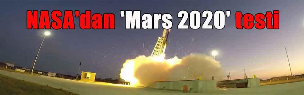 NASA'dan 'Mars 2020′ testi
