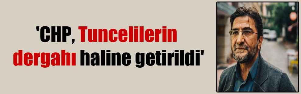 'CHP, Tuncelilerin dergahı haline getirildi'