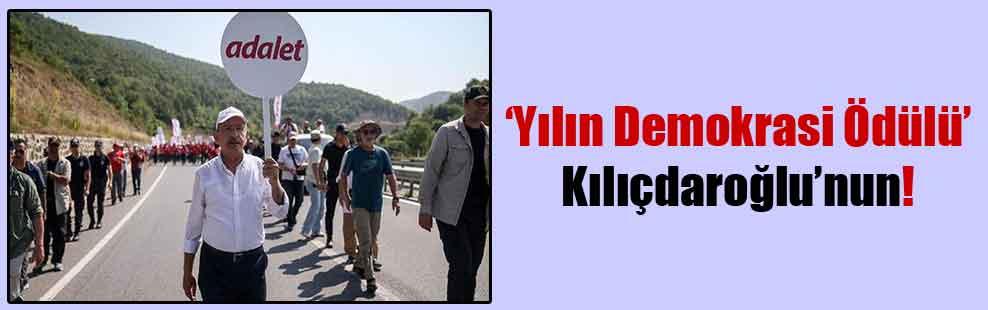 'Yılın Demokrasi Ödülü' Kılıçdaroğlu'nun!