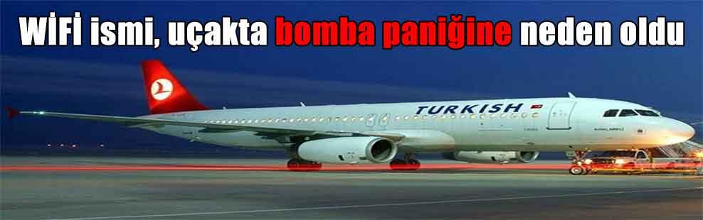 WİFİ ismi, uçakta bomba paniğine neden oldu