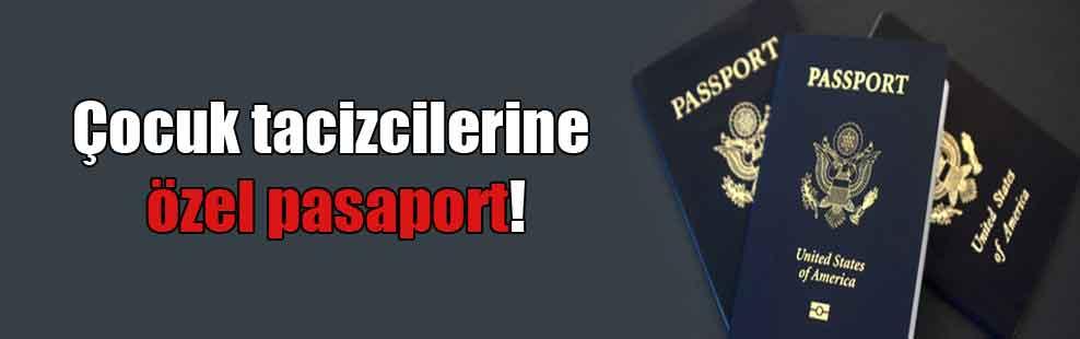 Çocuk tacizcilerine özel pasaport!