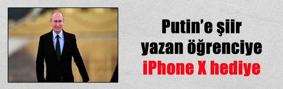 Putin'e şiir yazan öğrenciye iPhone X hediye