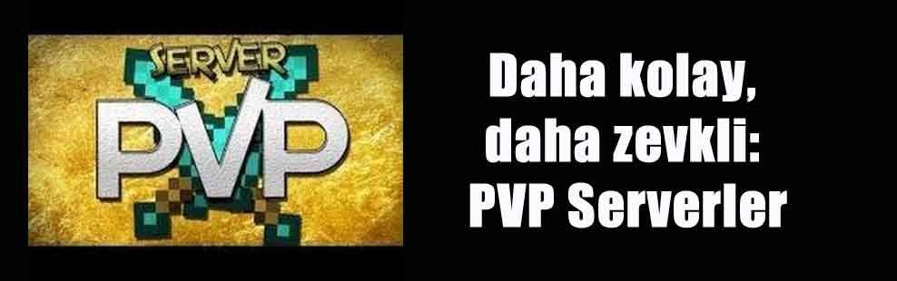 Daha kolay, daha zevkli: PVP Serverler