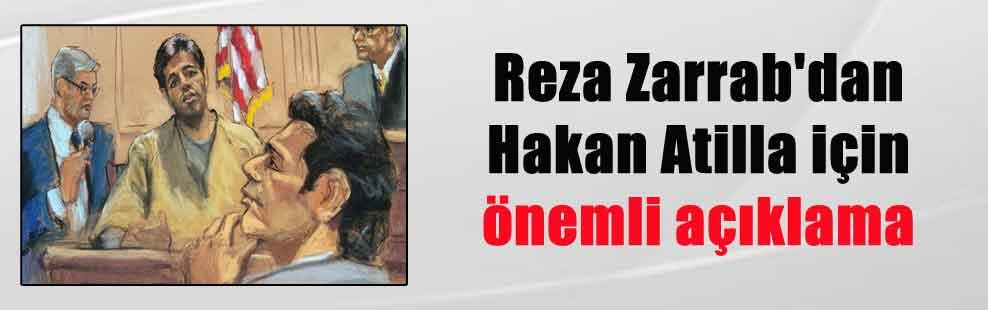 Reza Zarrab'dan Hakan Atilla için önemli açıklama