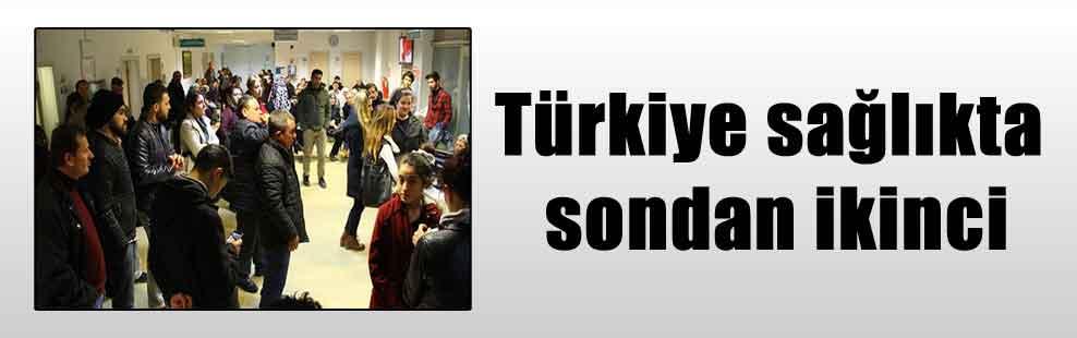 Türkiye sağlıkta sondan ikinci