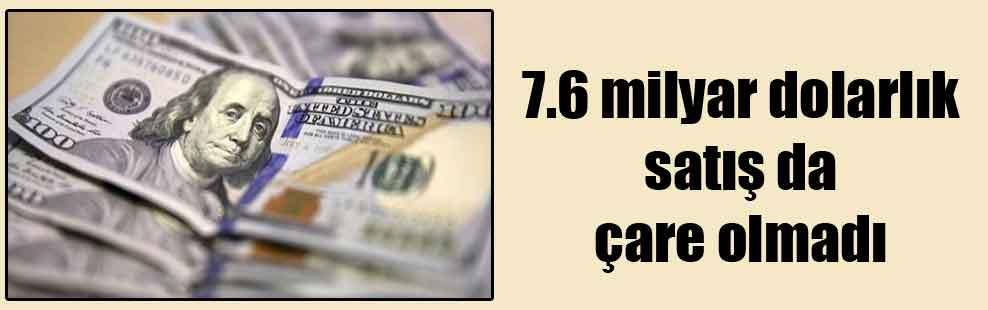 7.6 milyar dolarlık satış da çare olmadı
