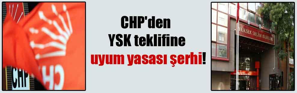 CHP'den YSK teklifine uyum yasası şerhi!