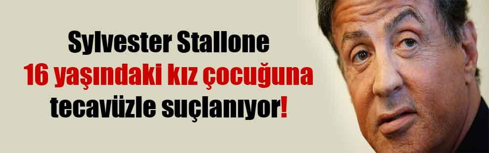 Sylvester Stallone 16 yaşındaki kız çocuğuna tecavüzle suçlanıyor!