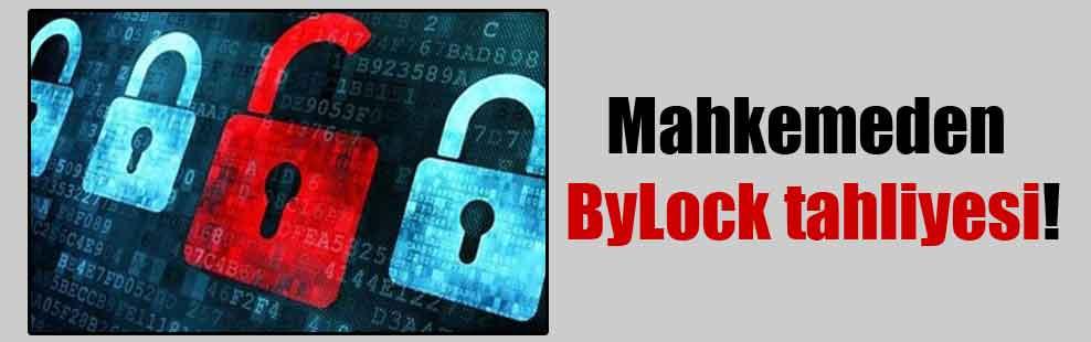 Mahkemeden ByLock tahliyesi!