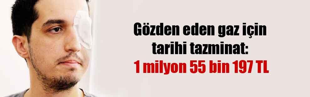 Gözden eden gaz için tarihi tazminat: 1 milyon 55 bin 197 TL