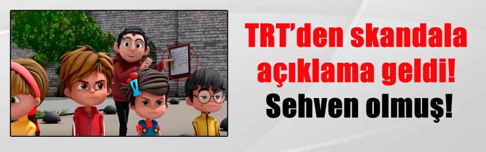 TRT'den skandala açıklama geldi! Sehven olmuş!