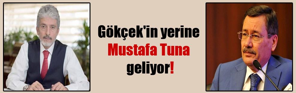Gökçek'in yerine Mustafa Tuna geliyor!