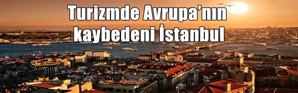Turizmde Avrupa'nın kaybedeni İstanbul