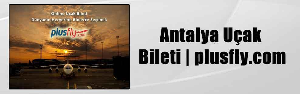 Antalya Uçak Bileti   plusfly.com