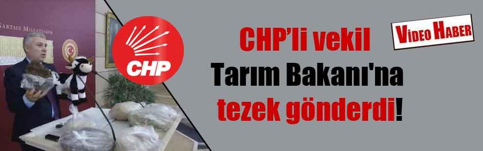CHP'li vekil Tarım Bakanı'na tezek gönderdi!