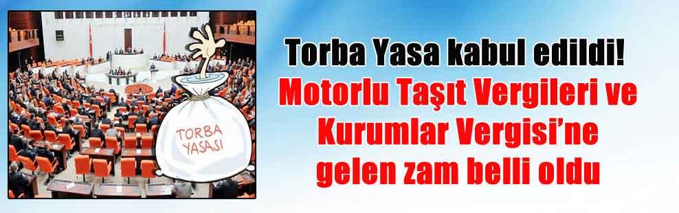 Torba Yasa kabul edildi! Motorlu Taşıt Vergileri ve Kurumlar Vergisi'ne gelen zam belli oldu