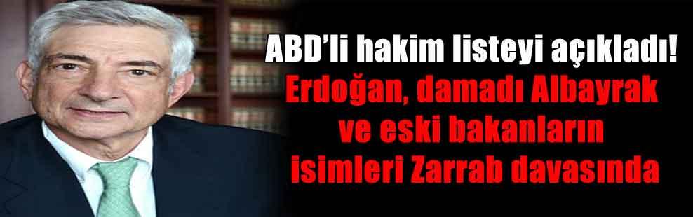 ABD'li hakim listeyi açıkladı! Erdoğan, damadı Albayrak ve eski bakanların isimleri Zarrab davasında