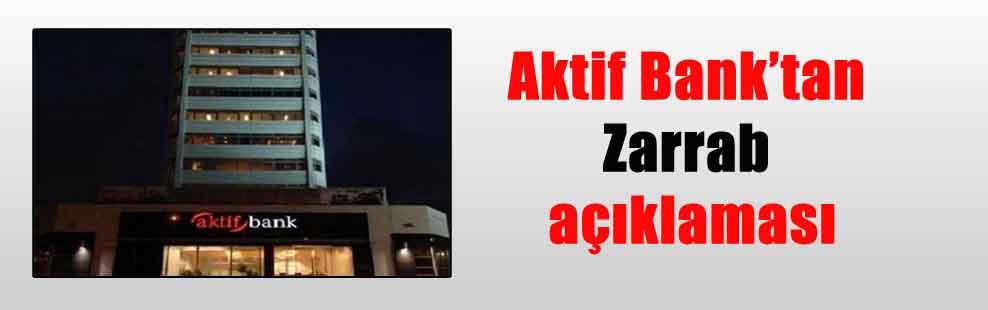 Aktif Bank'tan Zarrab açıklaması