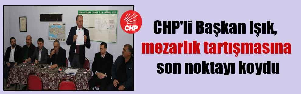 CHP'li Başkan Işık, mezarlık tartışmasına son noktayı koydu
