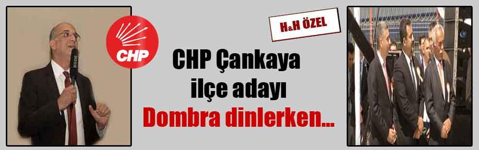 CHP Çankaya ilçe adayı Dombra dinlerken…