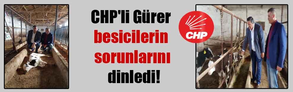 CHP'li Gürer besicilerin sorunlarını dinledi!