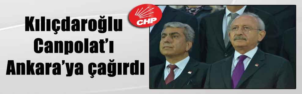 Kılıçdaroğlu Canpolat'ı Ankara'ya çağırdı