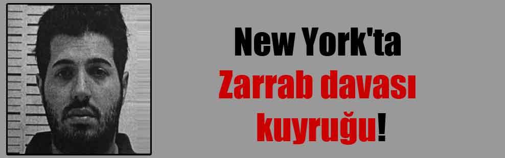 New York'ta Zarrab davası kuyruğu!