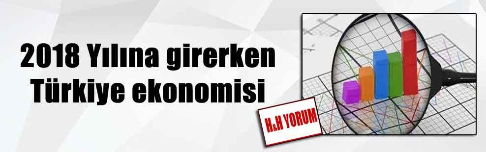 2018 Yılına girerken Türkiye ekonomisi