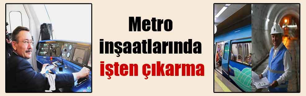 Metro inşaatlarında işten çıkarma