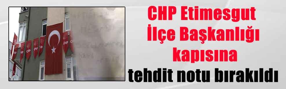 CHP Etimesgut İlçe Başkanlığı kapısına tehdit notu bırakıldı