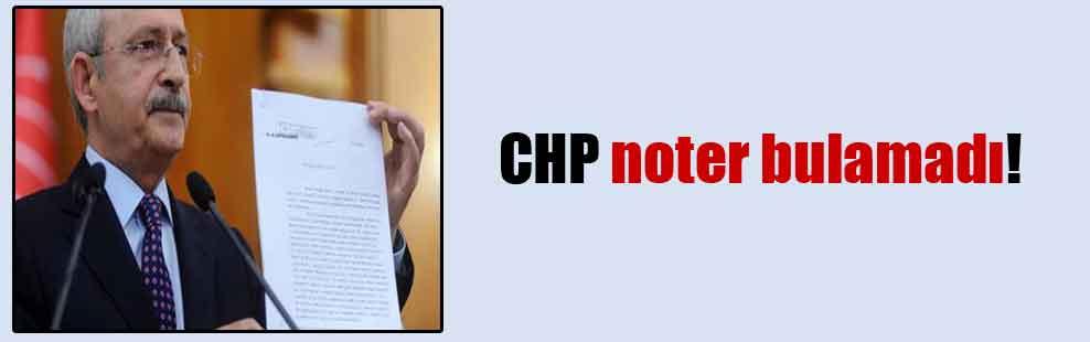 CHP noter bulamadı!