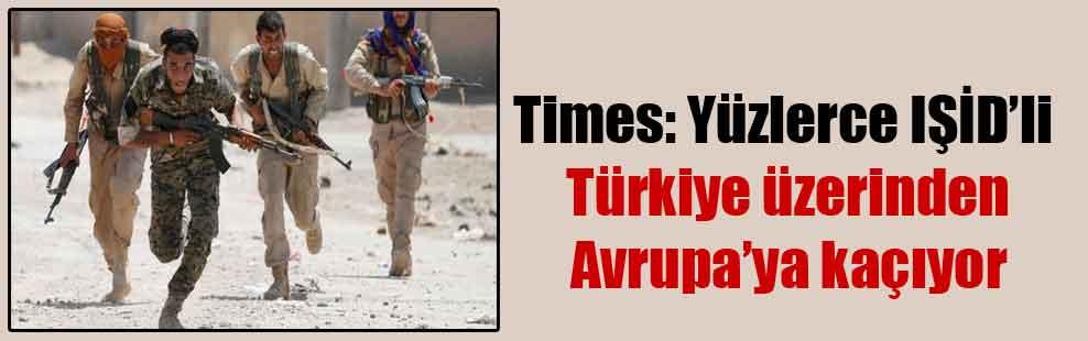 Times: Yüzlerce IŞİD'li Türkiye üzerinden Avrupa'ya kaçıyor