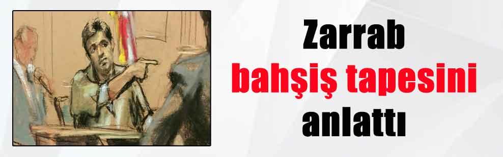 Zarrab bahşiş tapesini anlattı