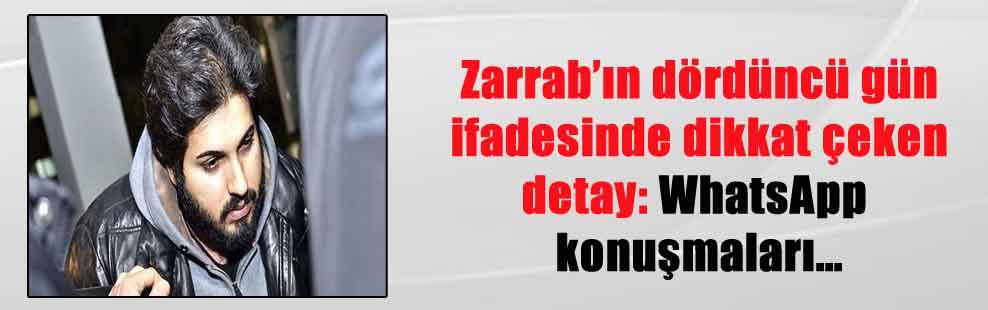 Zarrab'ın dördüncü gün ifadesinde dikkat çeken detay: WhatsApp konuşmaları…