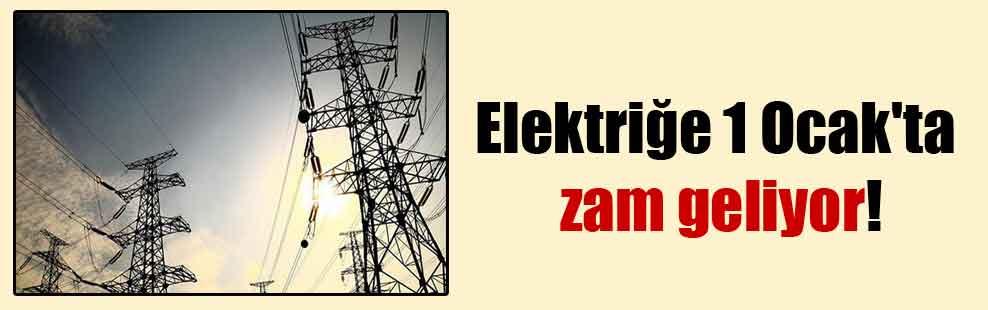 Elektriğe 1 Ocak'ta zam geliyor!
