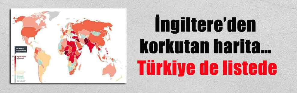 İngiltere'den korkutan harita… Türkiye de listede